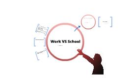 Work VS School