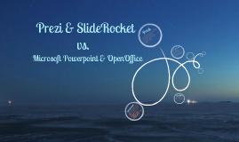 Prezi & Sliderockets vs. Microsoft Powerpoint & OpenOffice