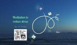Meditation to reduce Stress