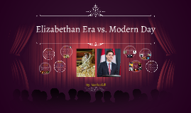 Elizabethan Era vs. Present Day