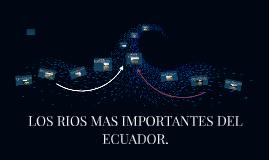 Copy of LOS RIOS MAS IMPORTANTES DEL ECUADOR.