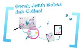 Copy of Copy of Gerak Jatuh Bebas dan Osilasi
