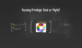 Passing Privilege: Real or Myth?