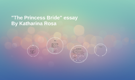 the princess bride essay by kat rosa on prezi  the princess bride essay by kat rosa on prezi