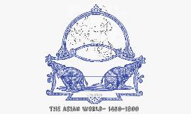 The Asian World- 1450-1800