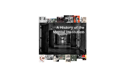 A History of Mental Institution