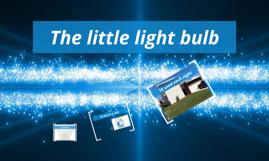 The little light bulb