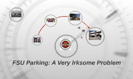 FSU Parking: A Very Irksome Problem