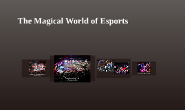The Magical World of Esports