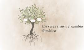 Los seres vivos y el cambio climático