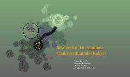 Research of Dr. Madhavi Chakravadhanula (Kalive)
