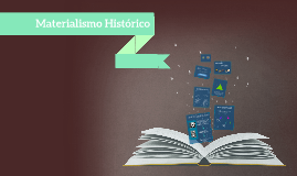 Copy of Materialismo Histórico UCO