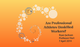 Are Professional Athletes Unskilled Workers?