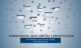PORNOGRAFIA, SEXO VIRTUAL Y PROSTITUCION
