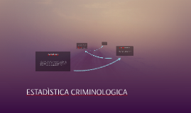 Copy of ESTADISTICA CRIMINOLOGICA