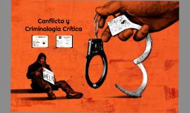 Criminología crítica y teorías del conflicto