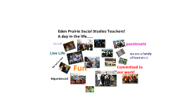 Copy of A Typical Day in the Eden Prairie High School Social Studies Department!