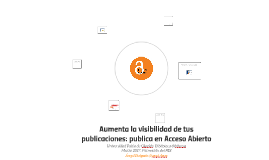 Publica en Acceso Abierto: Aumenta la visibilidad de tus publicaciones