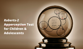 Copy of Roberts-2 Apperception Test for Children &