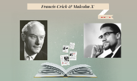 Francis Crick & Malcolm X