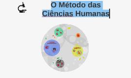 Copy of O Método das Ciências Humanas