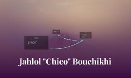"""Jahlol """"Chico"""" Bouchikhi"""