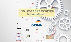 Evolução do Pensamento Administrativo I