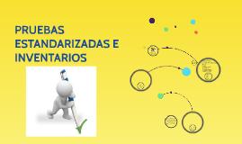 Copy of PRUEBAS ESTANDARIZADAS E INVENTARIOS