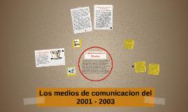 Los medios de comunicacion del 2001 - 2003