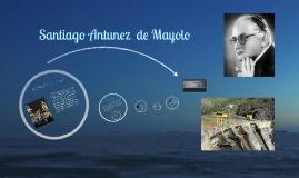Copy of Copy of Santiago Antunez  de Mayolo