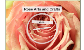 Rose Arts and Crafts