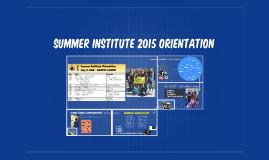 Summer Institute 2015 Orientation