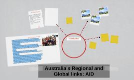 Copy of Australia's Regional and Global links: AID
