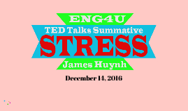 Copy of ENG4U Summative - Stress
