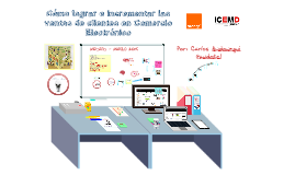 Cómo lograr e incrementar las ventas de clientes en Comercio Electrónico - ICEMD - ESIC