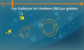 van Zuiderzee tot IJselmeer: