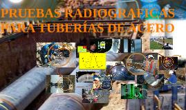 PRUEBAS RADIOGRAFICAS PARA TUBERÍAS DE ACERO