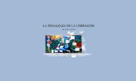 LA PEDAGOGÍA DE LA LIBERACIÓN