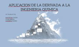 Copy of APLICACION DE LA DERIVADA A LA INGENIERIA QUIMICA