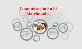 Comunicación en el matrimonio