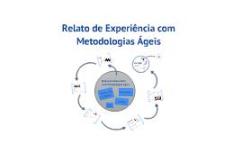 Relato de Experiência com Metodologias Ágeis