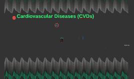 Cardiovascular Diseases (CVDs)