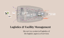 Logistics and Facility Management