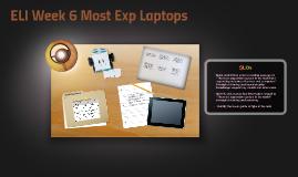 ELI-110 Reading Week 6 Most Exp Laptops