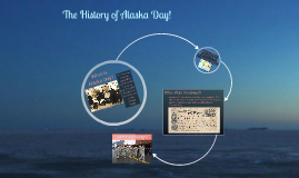 The History of Alaska Day!