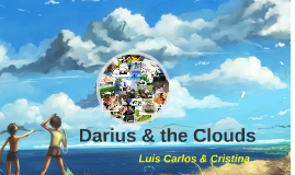 Darius and the clouds