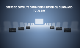 STEPS TO COMPUTE COMMISSION BASED ON QUOTA AND TOTAL PAY