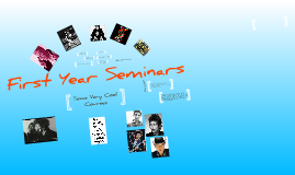 Copy of First Year Seminars