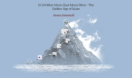 01.04 West Meets East Meets West - The Golden Age of Islam
