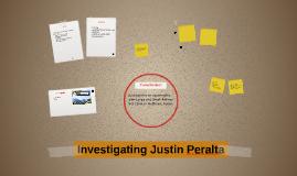 Investigating Justin Peralta